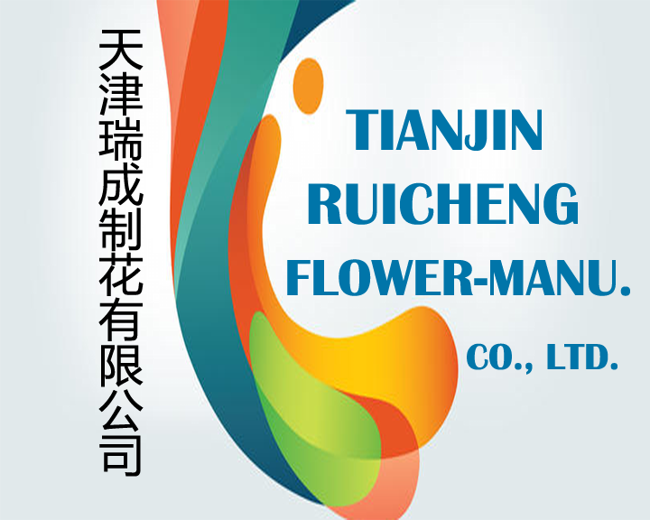 TIANJIN RUICHENG FLOWER - MANUFACTURING LIMITED COMPANY