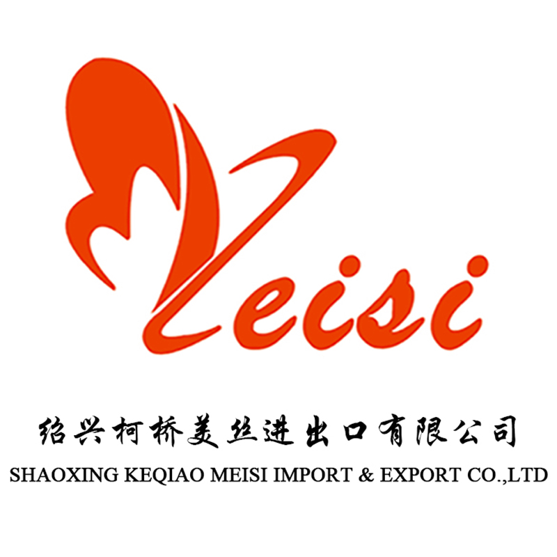 SHAOXING KEQIAO MEISI IMPORT AND EXPORT CO.,LTD.
